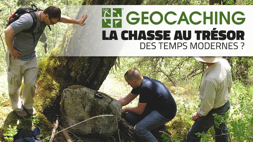 Geocaching : la chasse au trésor des temps modernes