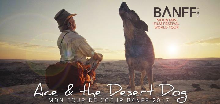 ACE AND THE DESERT DOG, mon coup de cœur BANFF '17